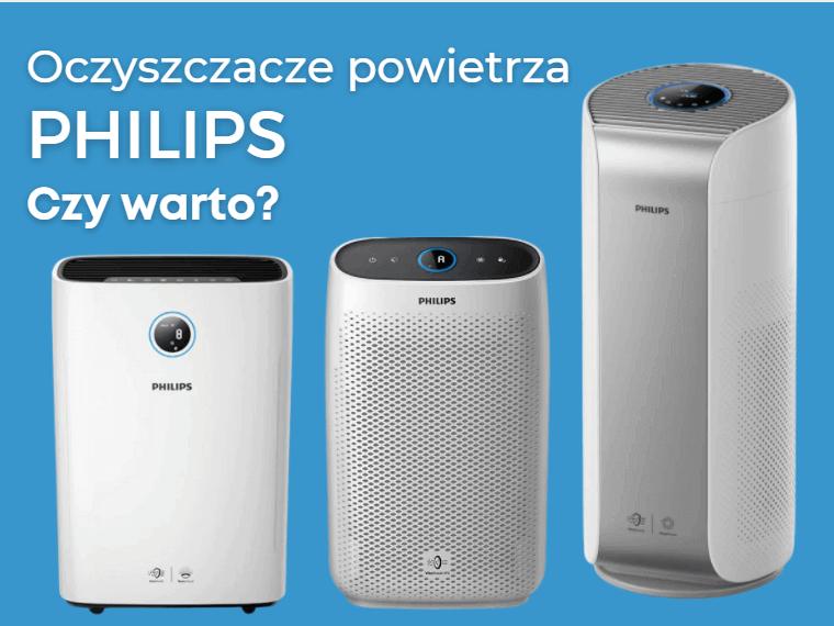 Oczyszczacze powietrza Philips - czy warto?