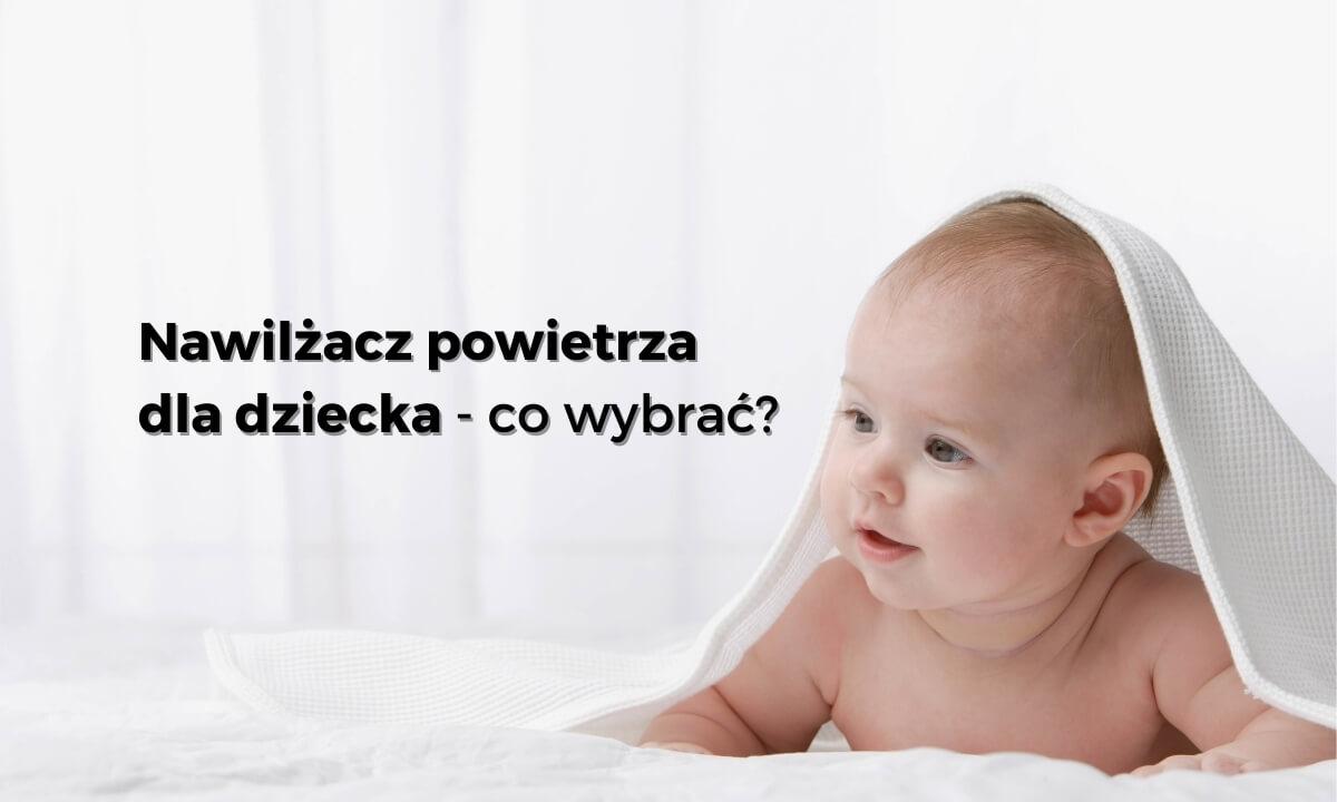 Nawilzacz powietrza dla dziecka wybierzoczyszczacz.pl