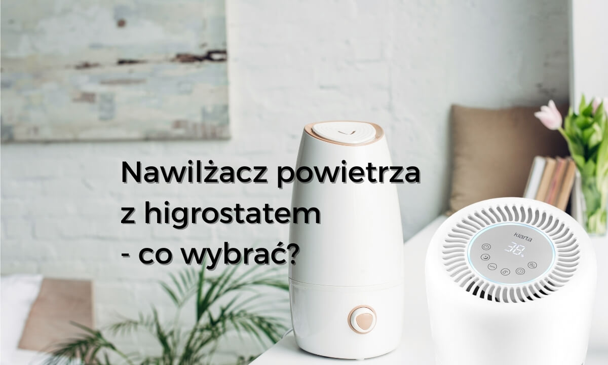 Nawilżacz powietrza z higrostatem - co wybrac