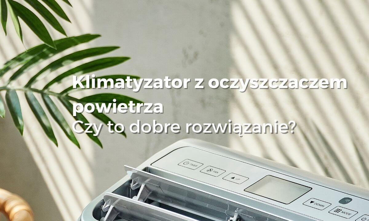 Klimatyzator z oczyszczaczem powietrza wybierzoczyszczacz.pl