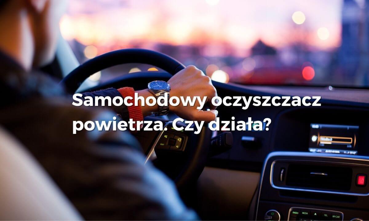 samochodowy oczyszczacz powietrza - artykuł wybierzoczyszczacz.pl